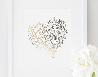 5x7 - Gold or Silver Metallic Finish - Modern Calligraphy Art Print - 'Jesus Said Love Everyone'