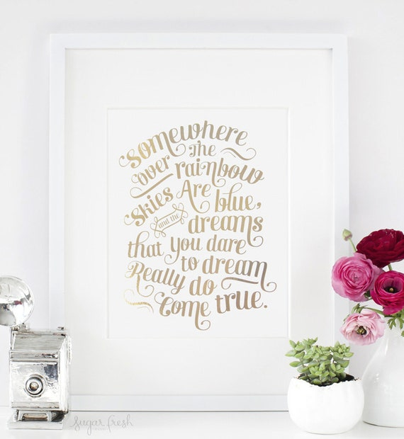 8x10 - Gold or Silver Foil -  'Somewhere Over the Rainbow' - Metallic Art Print