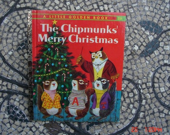 The Chipmunks' Merry Christmas - a Little Golden Book - 25 cents B Edition #375 - Great Condition