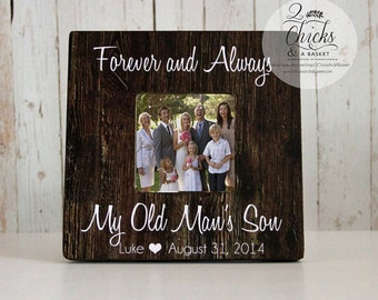 Forever And Always My Old Man's Son Frame, Father Of The Groom Frame, Rustic Frame, Thank You Wedding Gift For Dad, Father And Son Frame