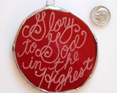 Glory to God ornament- hand engraved stained glass ornament- 3 inches across