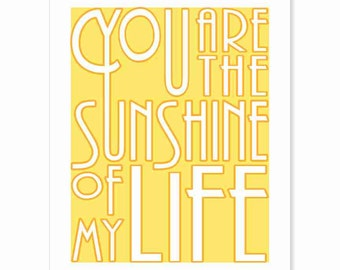 Typography Song Lyric Print - You Are the Sunshine of My Life v2 - Stevie Wonder 70s SOUL meets Art Deco gift men women custom  wall art
