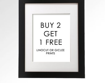 Buy Any 2 Get 1 Free LINOCUT or GICLEE Prints. Print set. Gift ideas. Wall art. Sale.