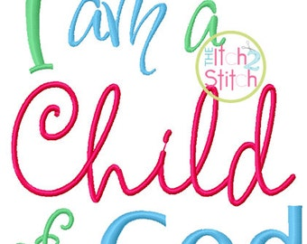 I am a Child of God embroidery design in 4x4, 5x7 and 6x10 INSTANT DOWNLOAD now available