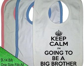Keep Calm Bib - Big Brother Bib - Baby Bib I'm Going To Be A BIG Brother Bib family baby announcement message big brother announcement bib