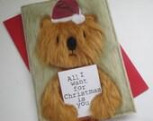 Christmas card. All I want for Christmas is you bear.