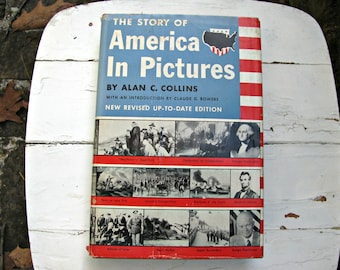 The Story of America in Pictures by Alan C. Collins