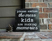 """Please excuse the mess, kids are making memories on 12""""x12"""" Canvas Panel"""