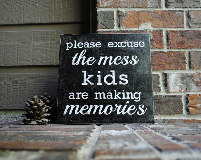 """Featured listing image: Please excuse the mess, kids are making memories on 12""""x12"""" Canvas Panel"""