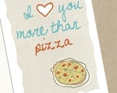 Greeting Card, I Love You More Than Pizza, 5x7