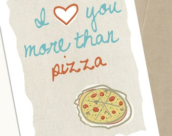 Pizza Card, Pizza Greeting Card, I Love You More Than Pizza, Pizza Gift, 5x7