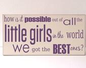Best Little Girls, We Have The Best Little Girls Wood Sign, Wood Sign, Best Girls Wall Art, Art for Girls Room, Baby Girl Nursery Decor