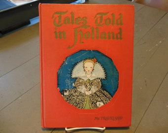 Tales Told In Holland My Travelship Large Book 1926