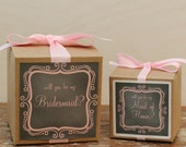 Will You Be My Bridesmaid? -Gift Boxes //Will you be my Maid of Honor/Matron of Honor? Will you be my Flower Girl Gift Box -Chalkboard label