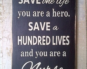 Save a Hundred Lives and you are a Nurse wooden sign by Dressingroom5
