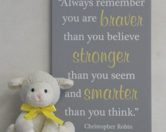 Yellow and Gray Nursery Wall Decor, Sign - Always remember you are braver than you believe stronger than you seem and smarter than you think