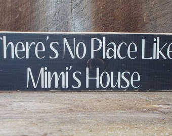 There's No Place Like Mimi's House Distressed Wood Sign