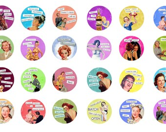 Sassy Funny Ladies Sayings 2 1/4 inch Pinback Button or Magnet