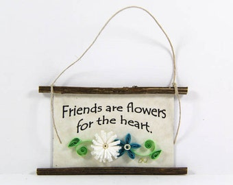 Paper Quilled Magnet 428 - Friends are flowers for the heart, Hostess Gift, Best Friends Ornament, 3D Paper Quilling, Best Friend Gift