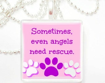 Sometimes even angels need rescue Glass Tile Pendant and Note