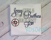 Sister Baseball with Number-Sorry Girls I'm My Brothers Biggest Fan- Baseball Shirt or bodysuit- Baseball Brother or Sister Shirt