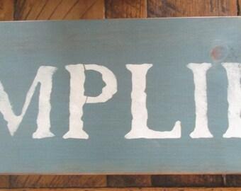 Primitive Rustic Western Sign SIMPLIFY