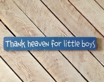 Thank Heaven for Little Boys Sign