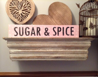 Handmade Wooden Sign - Sugar & Spice - Rustic, Vintage, Shabby Chic - 50cm