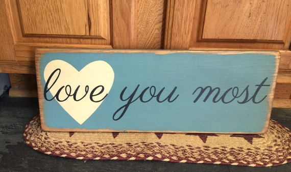 Primitive Love You Most Beautiful Wood Sign Your Color By CCWD