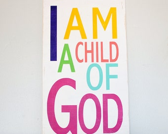 READY TO SHIP I am a Child of God Wooden Sign