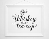 She's Whiskey in a Tea Cup Printable - art print wall - modern minimal alcohol, script quote print, black and white, bar decor, gift for her