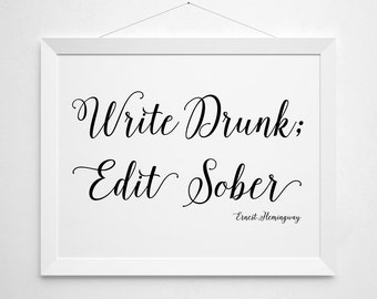 Write Drunk Edit Sober , Literary Printable, Ernest Hemingway Quote, Writer Art Print, Instant Download, Printable, Black and White Script
