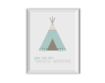 You Are Our Greatest Adventure, Greatest Adventure, Tribal Decor, Inspirational Print, Nursery Art, Child Room Art, Mint, Teal, Tribal