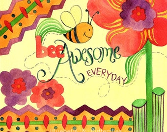 Bee Awesome Everyday, Art Print