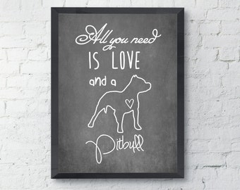 Printable Pitbull Dog, Wall Art, All You Need Is Love, Instant download, hand written art, Nursery Decor, Pet Lovers Gift