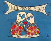 Soul Mates Until Death Do Us Part Skull Babez 5x7""