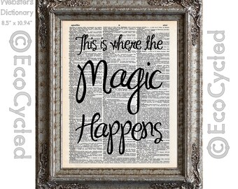 This is Where the Magic Happens Inspirational Quote on Vintage Upcycled Dictionary Art Print Book Art Print Repurposed Recycled