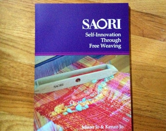 The revised  Saori english  weaving book: Self innovation through free weaving