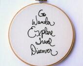 Hoop art /Embroidery art / Go Wander Explore Travel Discover / hand embroidery original design