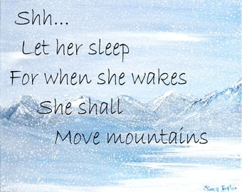 Inspirational quote, print of painting, original art, winter wonderland, snowy mountains