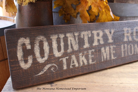 Country Roads Take Me Home Painted Sign Rustic Barn Wood Sign