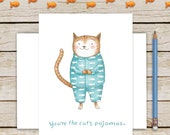 You're the cat's pajamas greeting card, birthday, congratulations, friendship, graduation, just because, good luck, encouragement