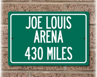 Personalized Highway Distance Sign To: Joe Louis Arena, Home of the Detroit Red Wings