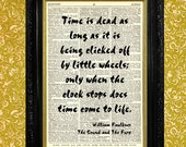 """William Faulkner """"Time Is Dead"""" Quote, Dictionary Art Print, Recycled Vintage Book Page, Upcycled Art, Home or Office Wall Decor"""