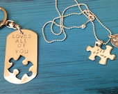 Puzzle Piece Necklace and keychain.  All of me loves all of you.  Custom Set of Two.  Couple Jewelry.  Dog tag and puzzle.