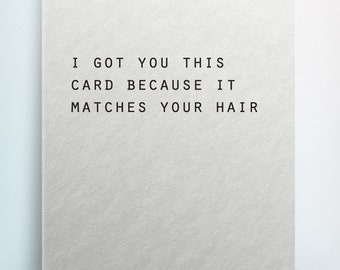 Funny Sarcastic Birthday Card - Matches Your Hair