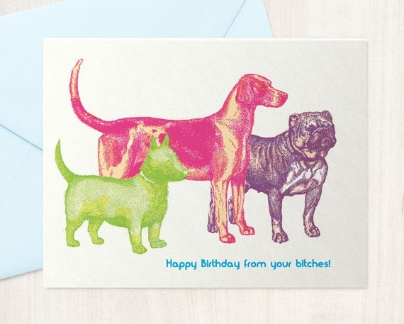 Happy Birthday From Your Bitches - Funny Birthday Card