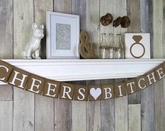 Cheers Bitches - Bachelorette Banner - Wedding Decoration - White