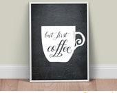 But first coffee - Art Print - Inspirational Print - Funny Print