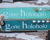 "Beach Wooden Signs. ""Gone Holoholo"". Hawaiian Vintage Chic Home Decor."